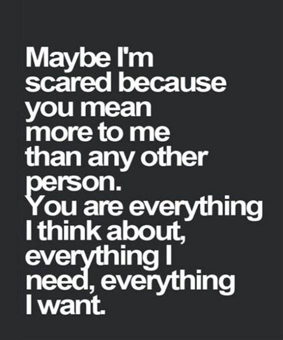 Relationship Quotes on scared everything