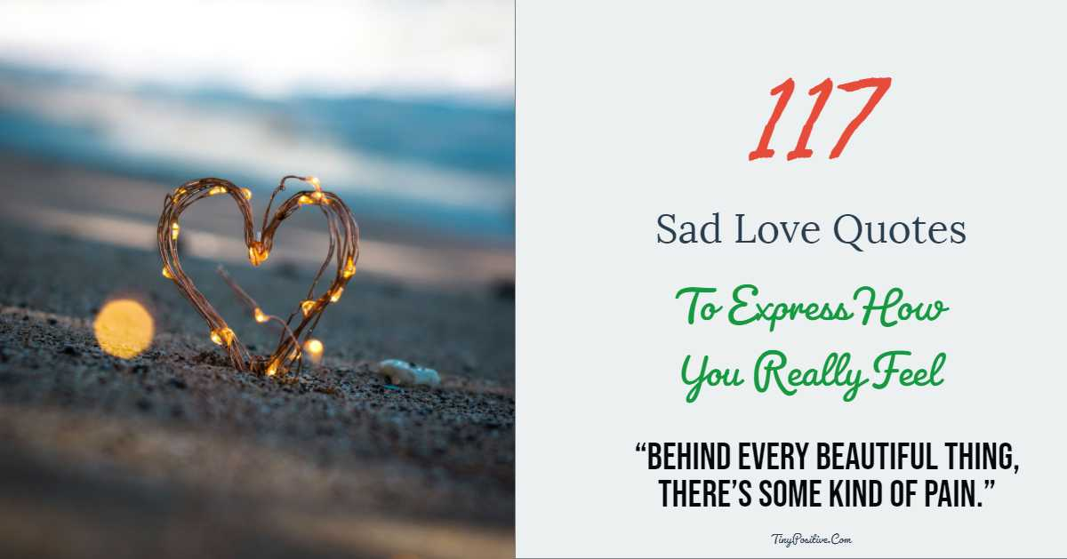 117 Sad Love Quotes To Express How You Really Feel