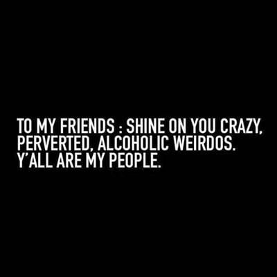 52 Crazy Funny laughing quotes for friends quotes for three best friends