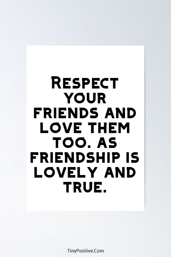 45 Inspirational Quotes for Friends Friendships Thoughts | friends are, short and sweet friendship quotes, best friend sayings