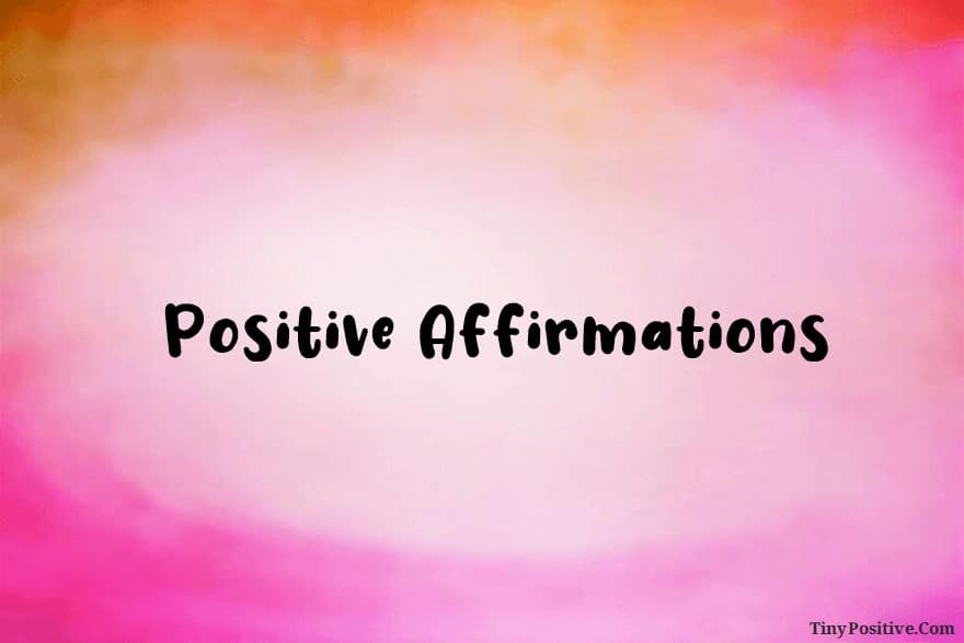 Positive Affirmations Quotes for Success and Happiness