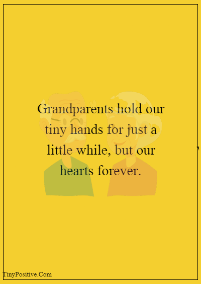 """42 Grandparents Quotes """"Grandparents hold our tiny hands for just a little while, but our hearts forever."""""""