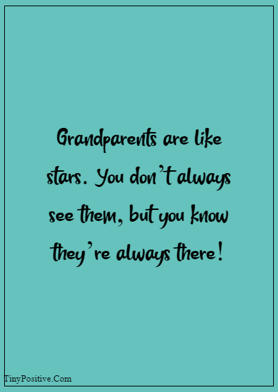 """42 Grandparents Quotes """"Grandparents are like stars. You don't always see them, but you know they're always there!"""""""