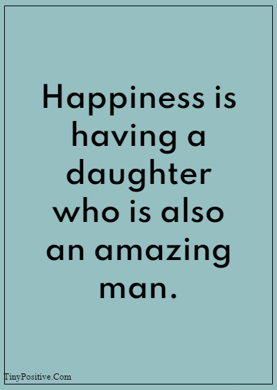 """42 Grandparents Quotes """"Happiness is having a daughter who is also an amazing man."""""""