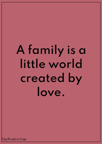 """42 Grandparents Quotes """"A family is a little world created by love."""""""
