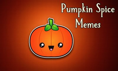 Pumpkin Spice Memes Images Sayings and Puns